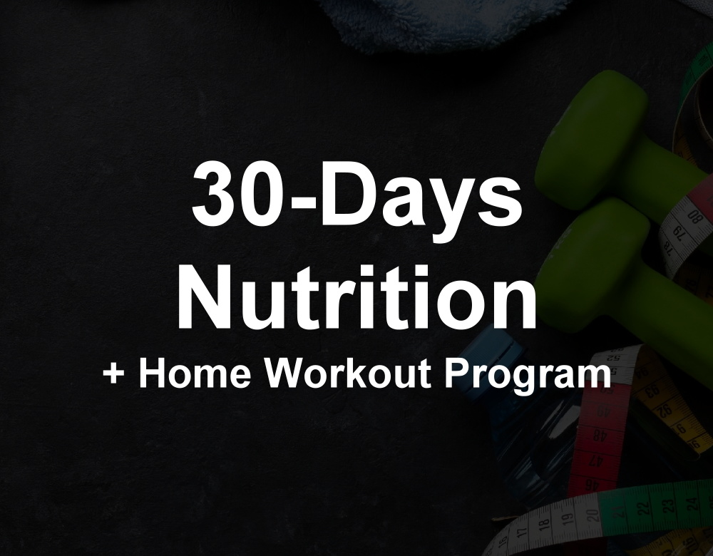 30-Days Nutrition + Home Workout Program