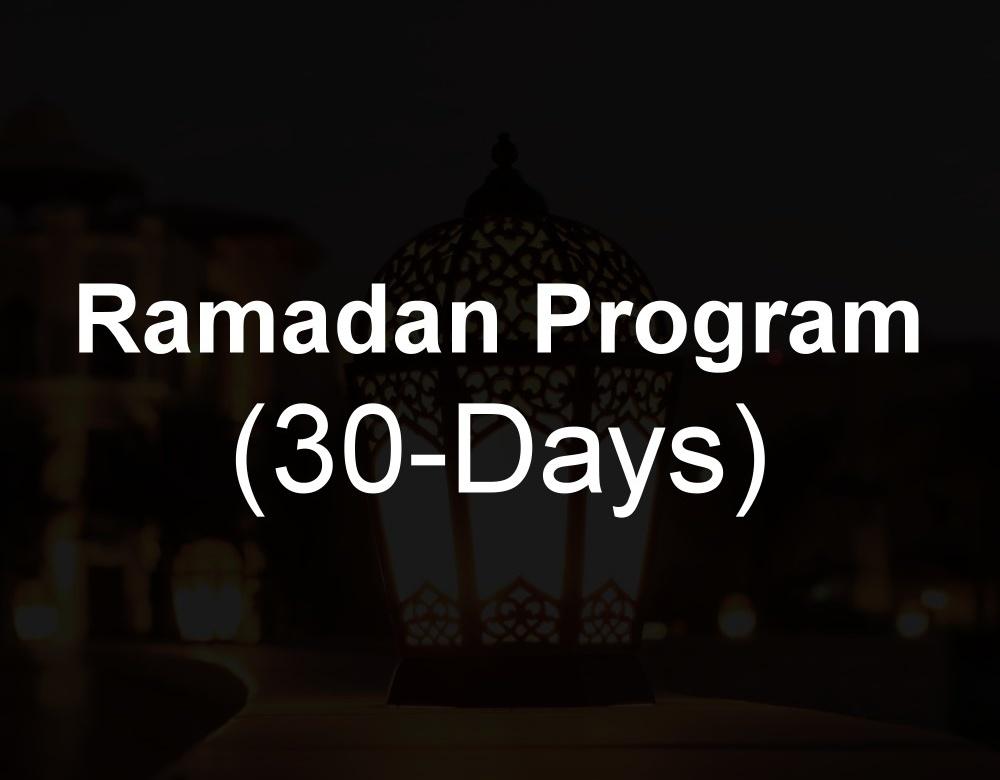 Ramadan Program (30-Days)